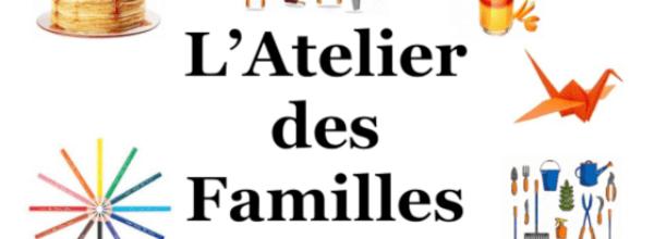 L'Atelier des Familles – Les mercredis de 14h30 à 17h