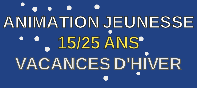 Animations jeunesse 15-20 ans vacance hiver 2020