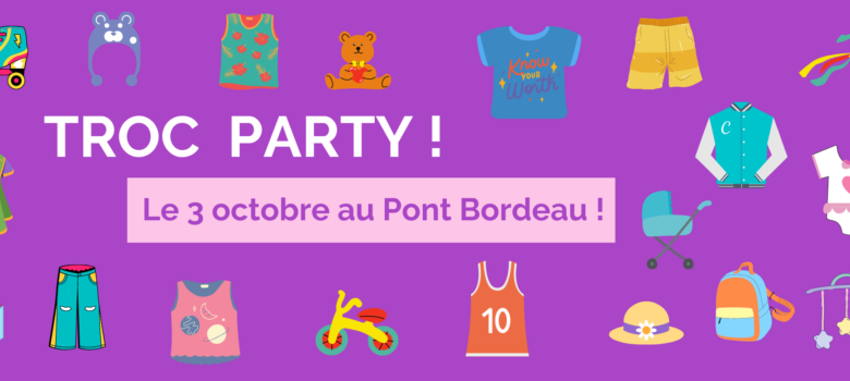 La Troc Party du 3 octobre de l'ASCA c'est au Pont Bordeau !